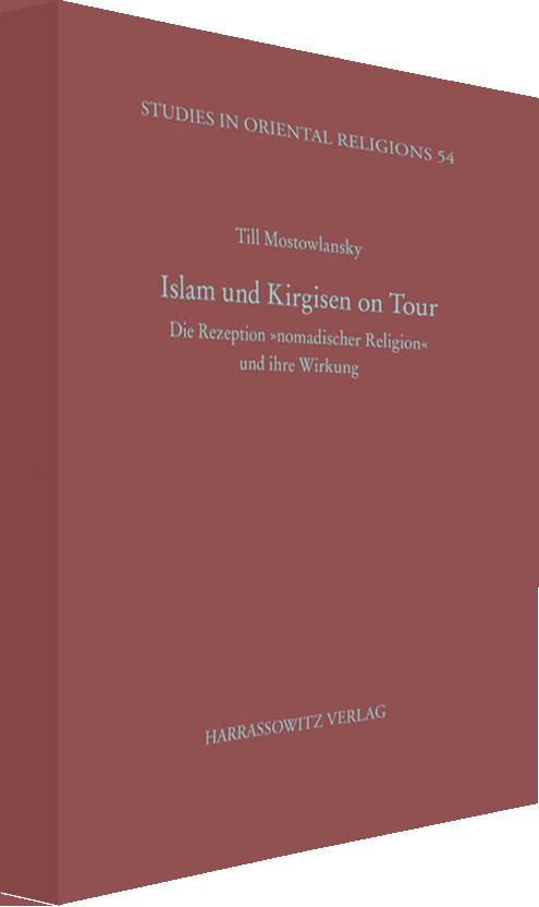 """Islam und Kirgisen on Tour: Die Rezeption """"nomadischer Religion"""" und ihre Wirkung"""