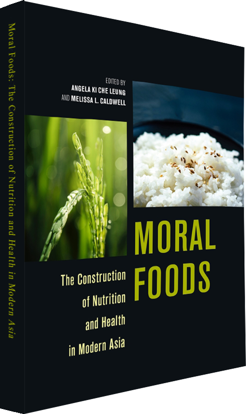 Moral Foods: The Construction of Nutrition and Health in Modern Asia