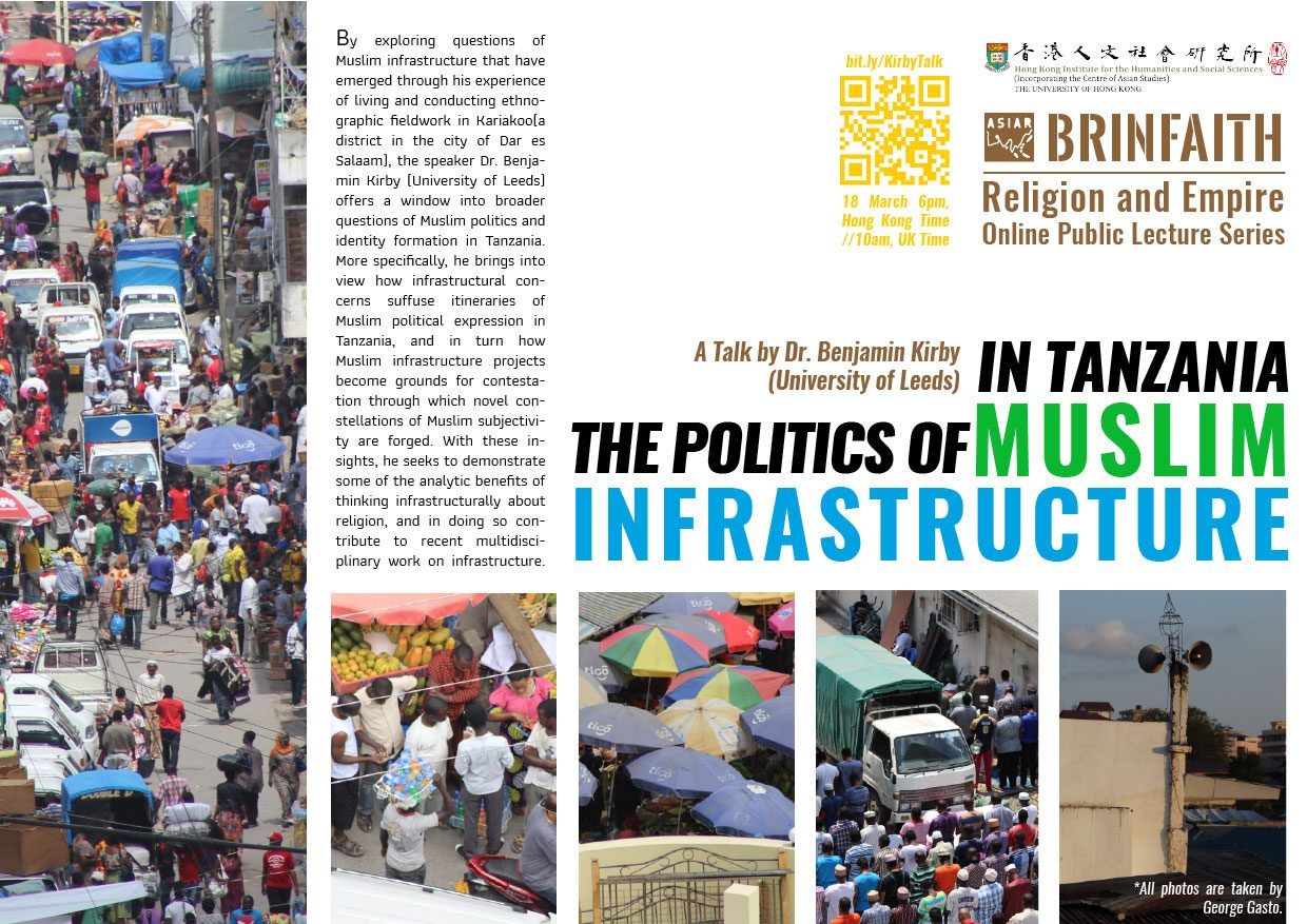 "BRINFAITH Religion and Empire Lecture Series on ""The Politics of Muslim Infrastructure in Tanzania"" by Dr. Benjamin Kirby (March 18, 2021)"