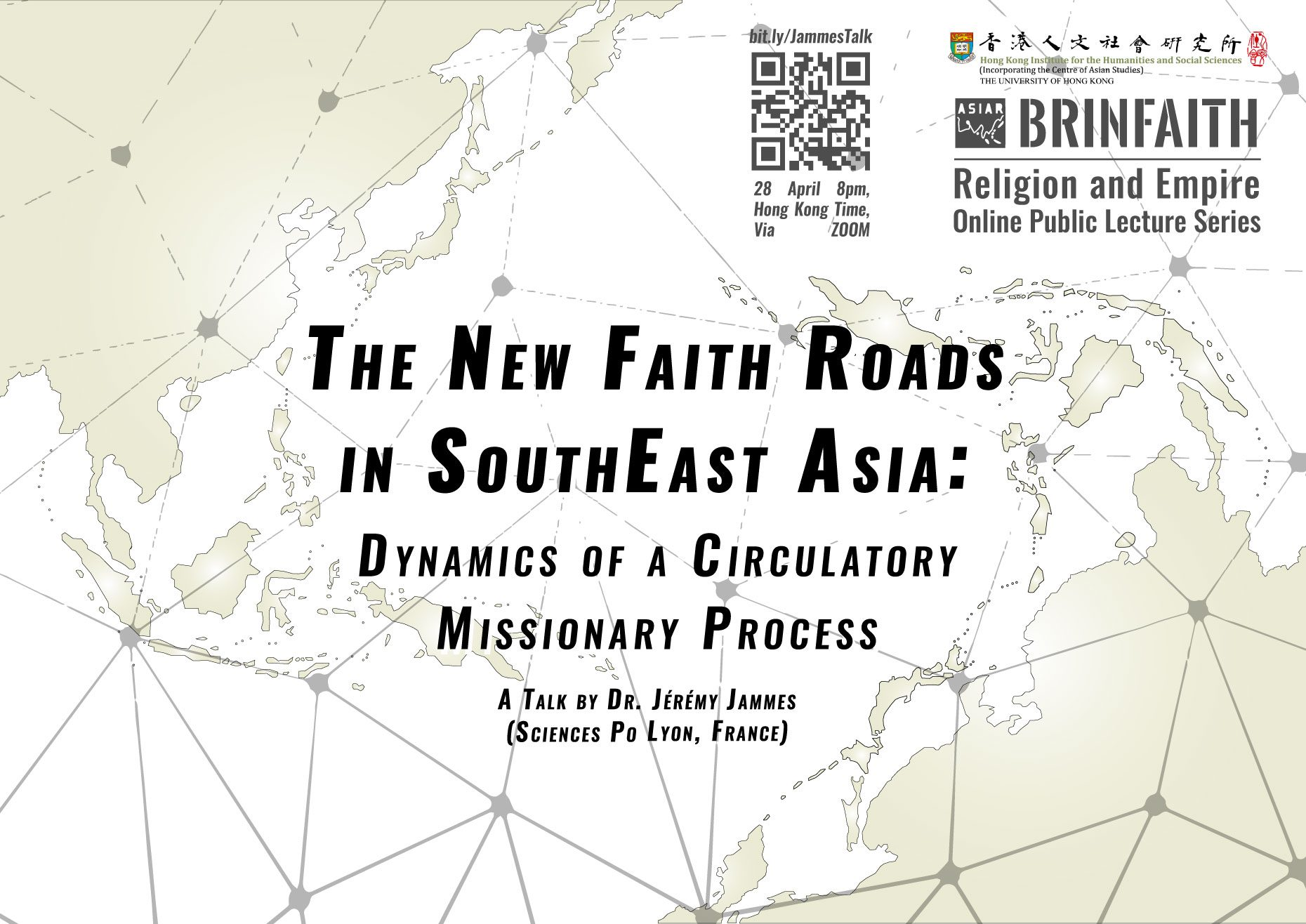 """BRINFAITH Religion and Empire Lecture Series on """"The New Faith Roads in Southeast Asia: Dynamics of a Circulatory Missionary Process"""" by Professor Jérémy Jammes (April 28, 2021)"""
