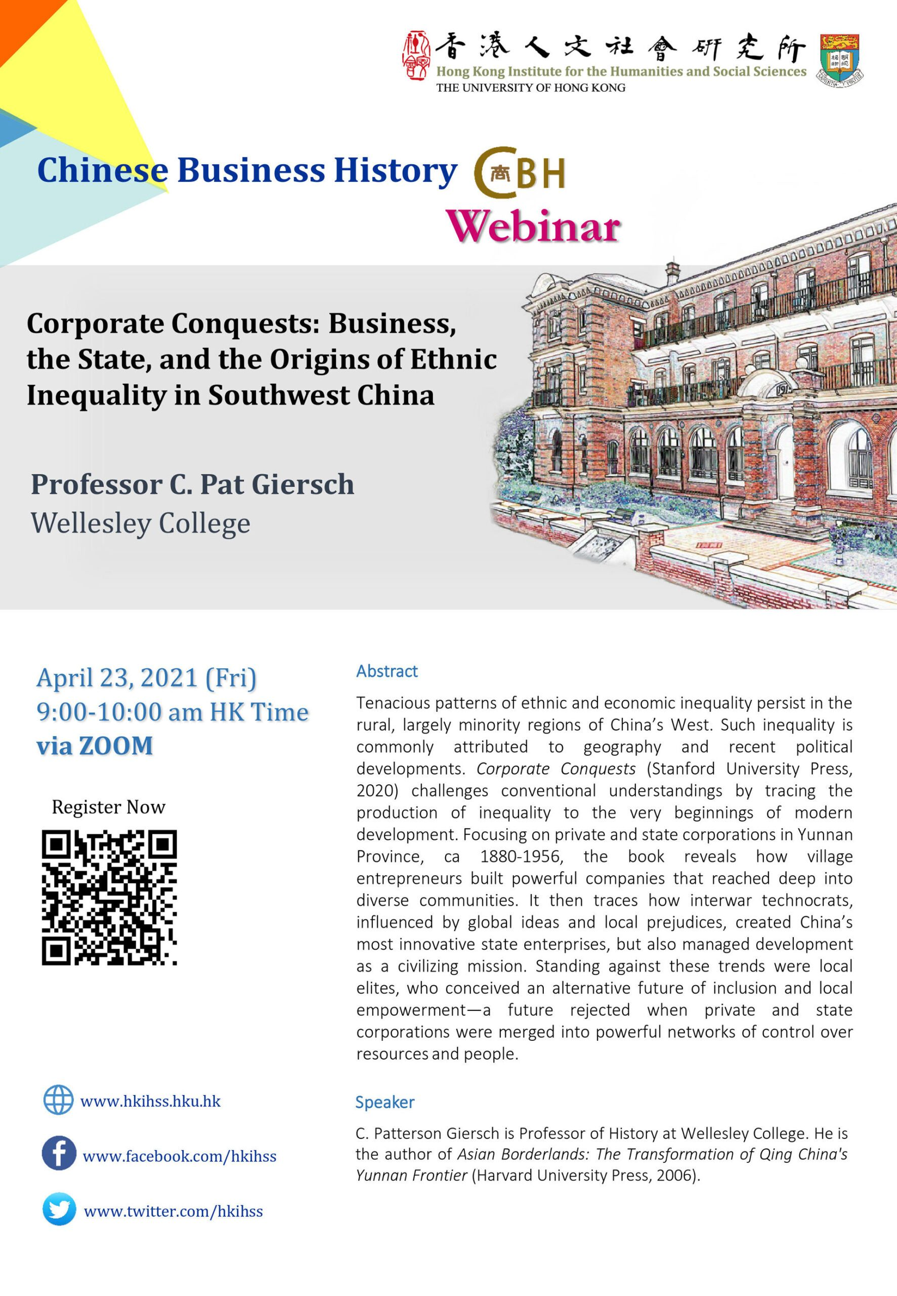 "Chinese Business History Webinar on ""Corporate Conquests: Business, the State, and the Origins of Ethnic Inequality in Southwest China"" by Professor C. Pat Giersch (April 23, 2021)"