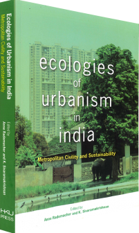 Ecologies of Urbanism in India: Metropolitan Civility and Sustainability
