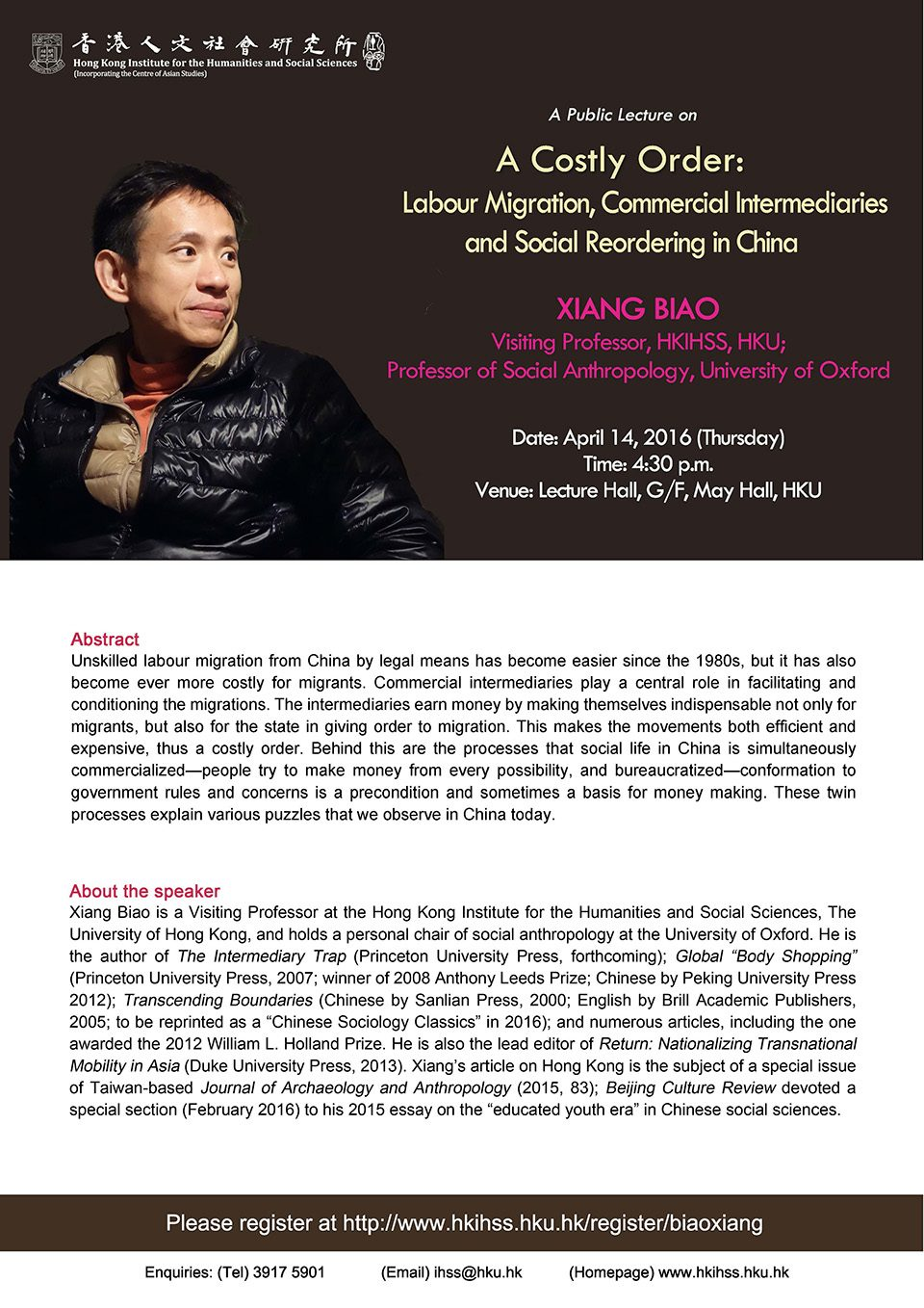 """Public Lecture on """"A Costly Order: Labour Migration, Commercial Intermediaries and Social Reordering in China"""" by Professor Biao Xiang (April 14, 2016)"""