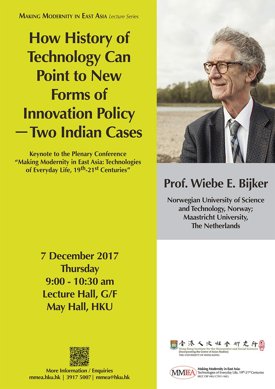 "MMEA Lecture Series ""How History of Technology Can Point to New Forms of Innovation Policy – Two Indian Cases"" by Professor Wiebe E. Bijker (December 7, 2017)"