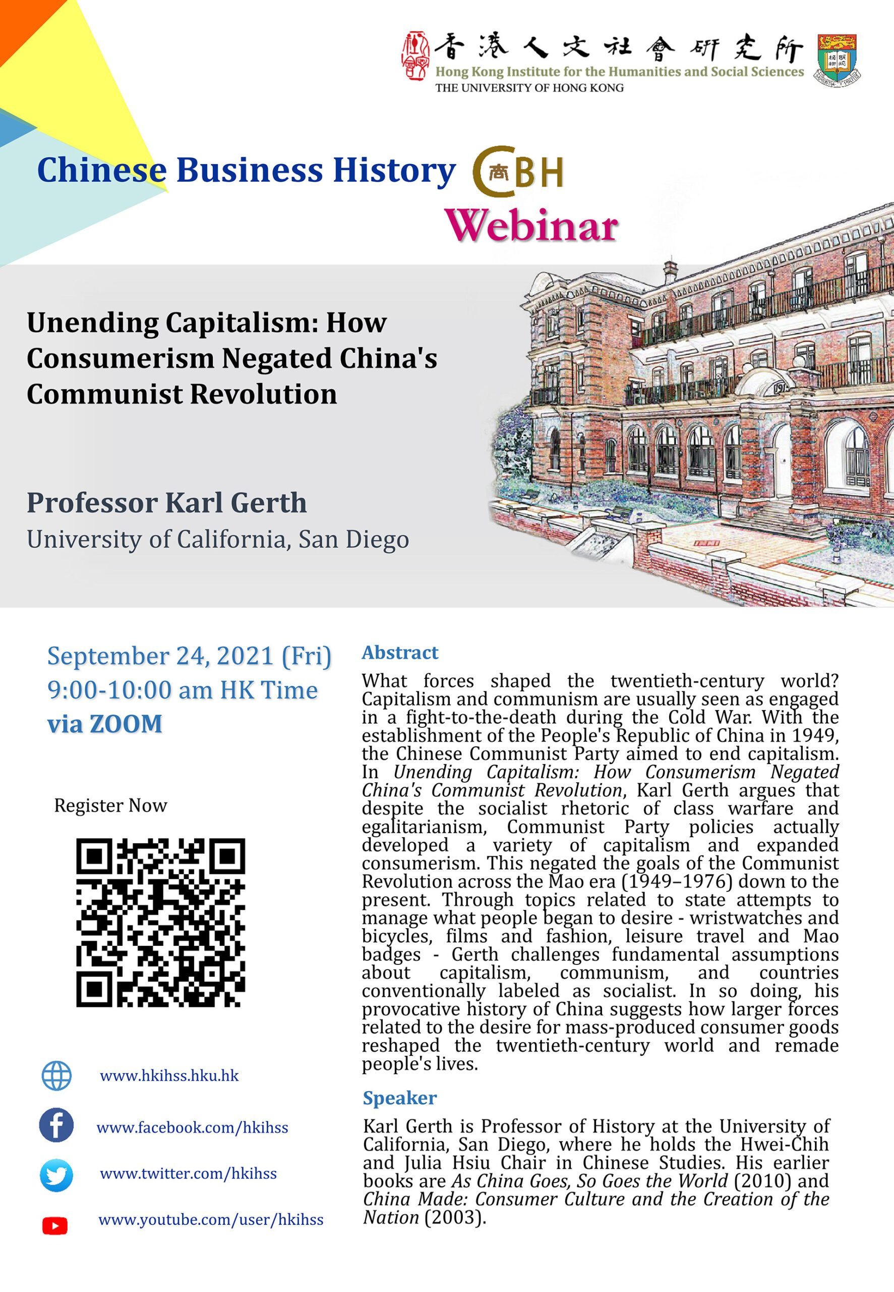 """Chinese Business History Webinar on """"Unending Capitalism: How Consumerism Negated China's Communist Revolution"""" by Professor Karl Gerth (September 24, 2021)"""