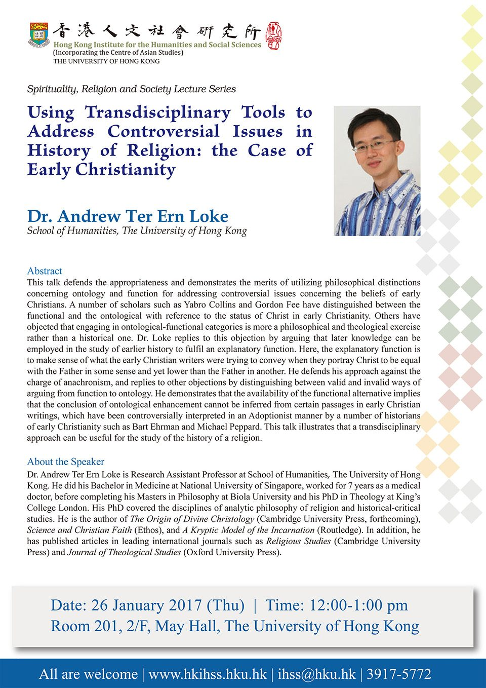 """Spirituality, Religion and Society Lecture Series """"Using Transdisciplinary Tools to Address Controversial Issues in History of Religion: the Case of Early Christianity"""" by Dr. Andrew Ter Ern Loke (January 26, 2017)"""