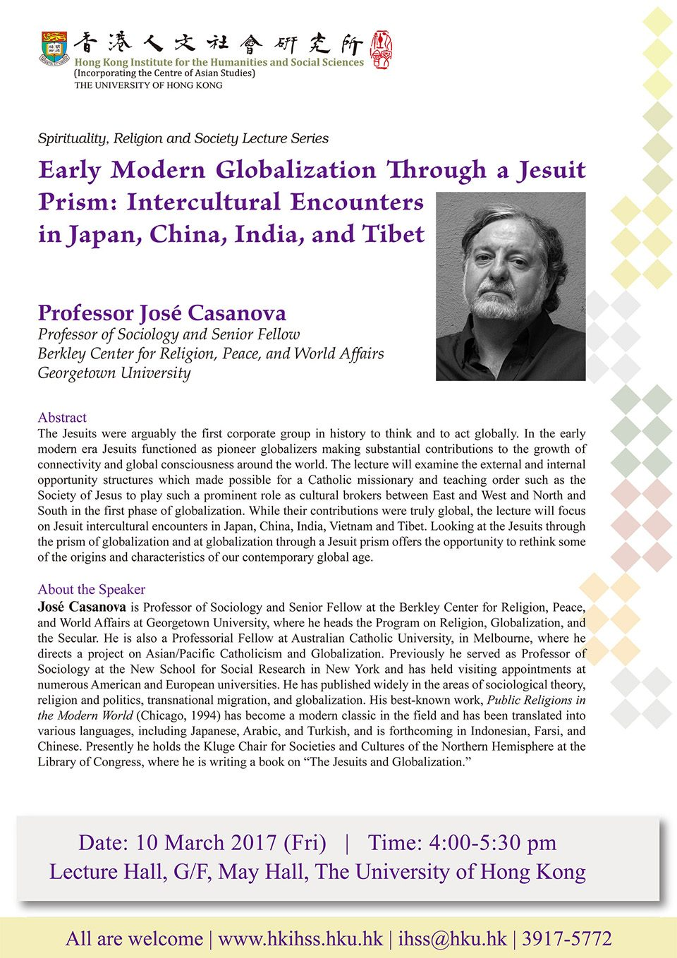 "Spirituality, Religion and Society Lecture Series ""Early Modern Globalization Through a Jesuit Prism: Intercultural Encounters in Japan, China, India, and Tibet"" by Prof. José Casanova (March 10, 2017)"
