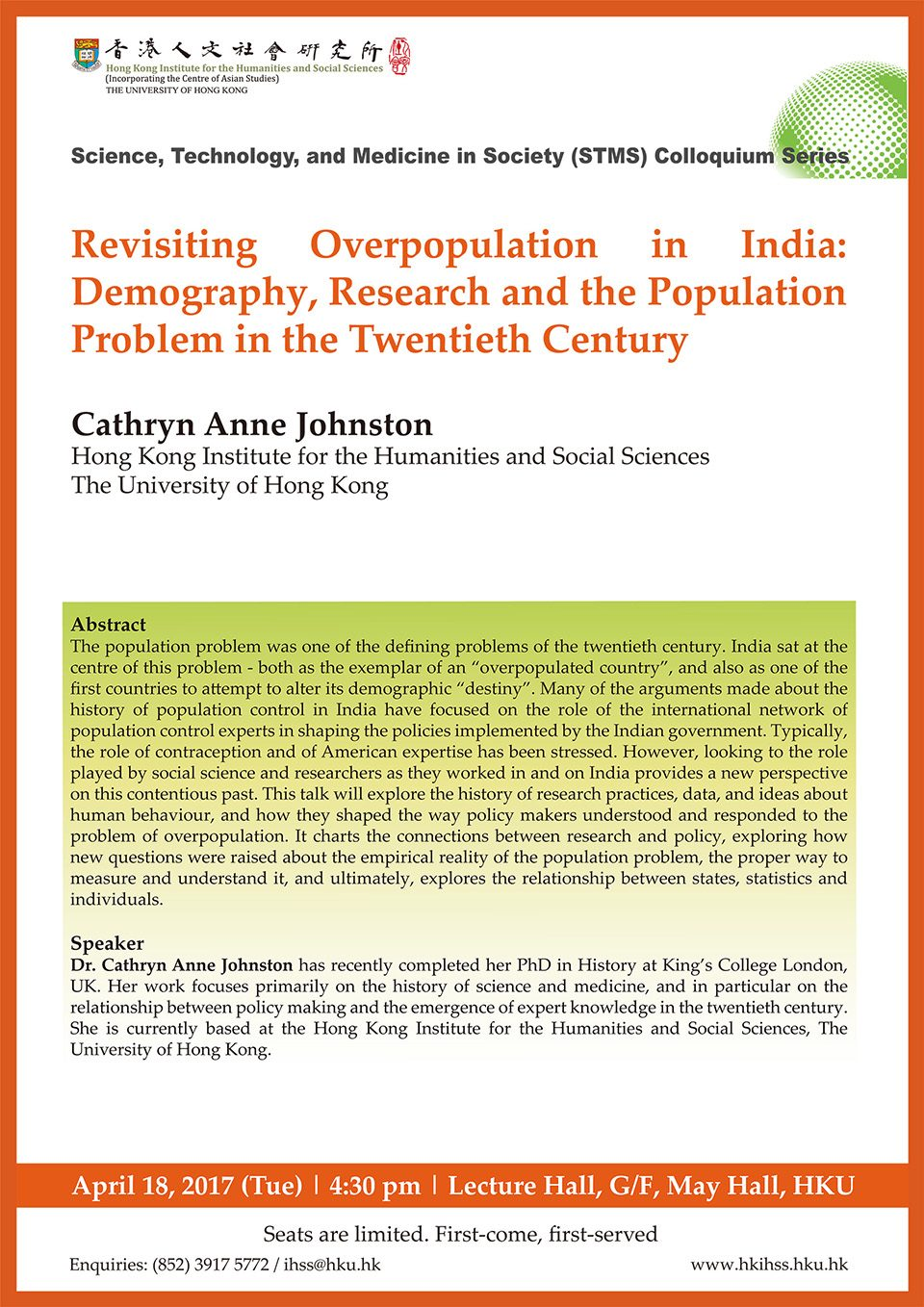 "Science, Technology, and Medicine in Society (STMS) Colloquium Series ""Revisiting Overpopulation in India: Demography, Research and the Population Problem in the Twentieth Century"" by Dr. Cathryn Anne Johnston (April 18, 2017)"