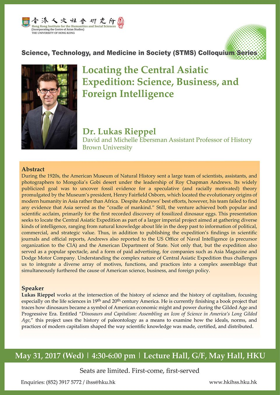 "Science, Technology, and Medicine in Society (STMS) Colloquium Series ""Locating the Central Asiatic Expedition: Science, Business, and Foreign Intelligence"" by Dr. Lukas Rieppel (May 31, 2017)"